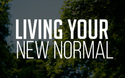 Living Your New Normal